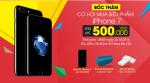 [20/10] Giảm giá Smartphone cơ hội mua iPhone 7 giá 500 nghìn