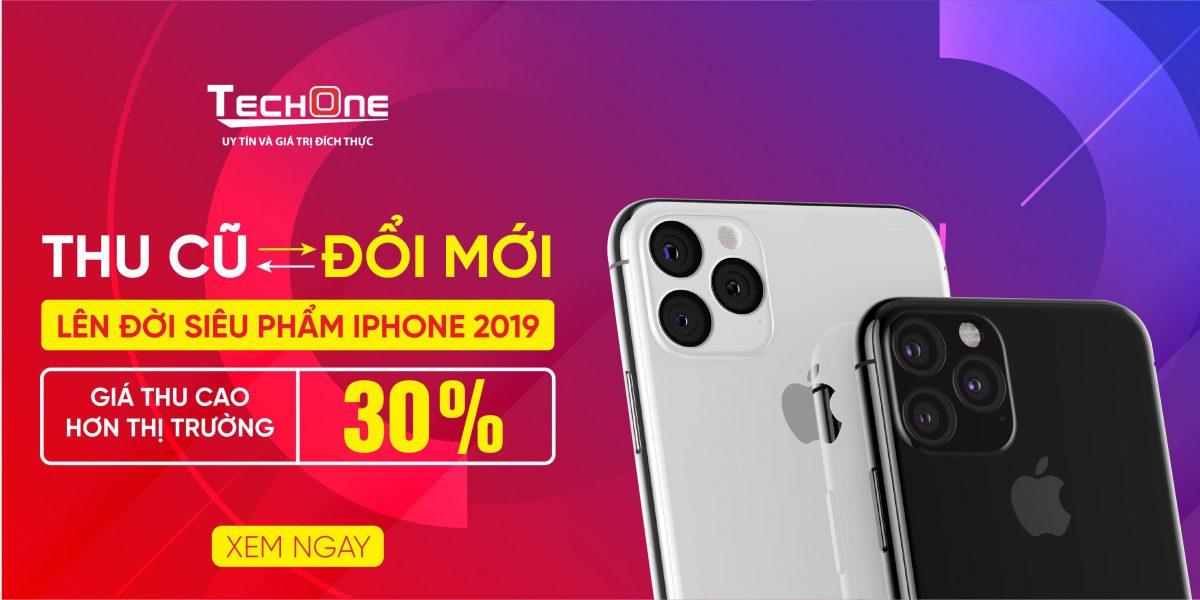 THU CŨ ĐỔI MỚI LÊN ĐỜI IPHONE 2019 (IPHONE 11, 11 PRO, 11 PRO MAX)